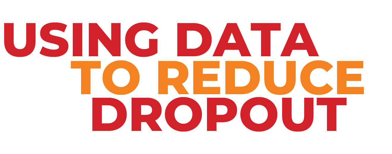 Using data to reduce dropout